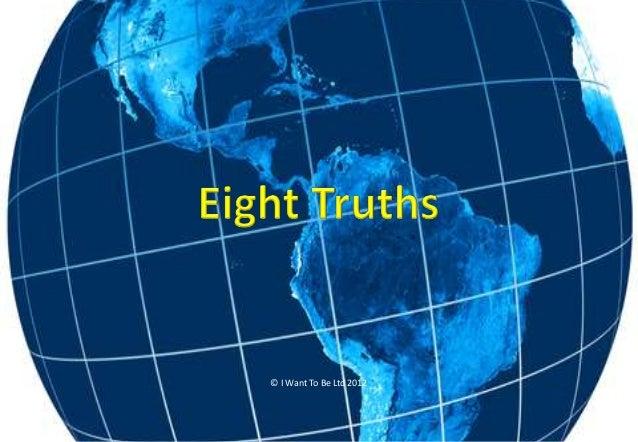 Eight Truths.