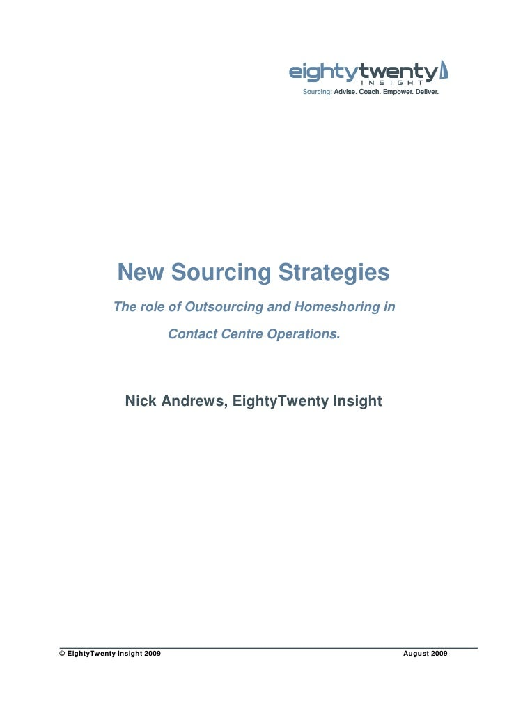New Sourcing Strategies               The role of Outsourcing and Homeshoring in                                Contact Ce...