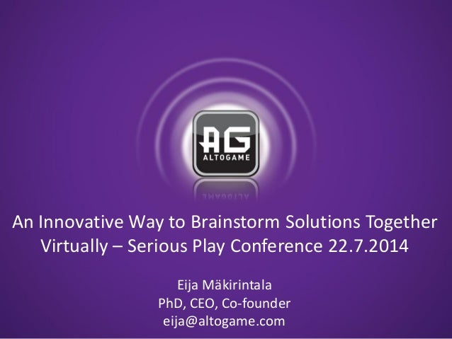 ©2013 Altonova Ltd. All Rights Reserved. An Innovative Way to Brainstorm Solutions Together Virtually – Serious Play Confe...