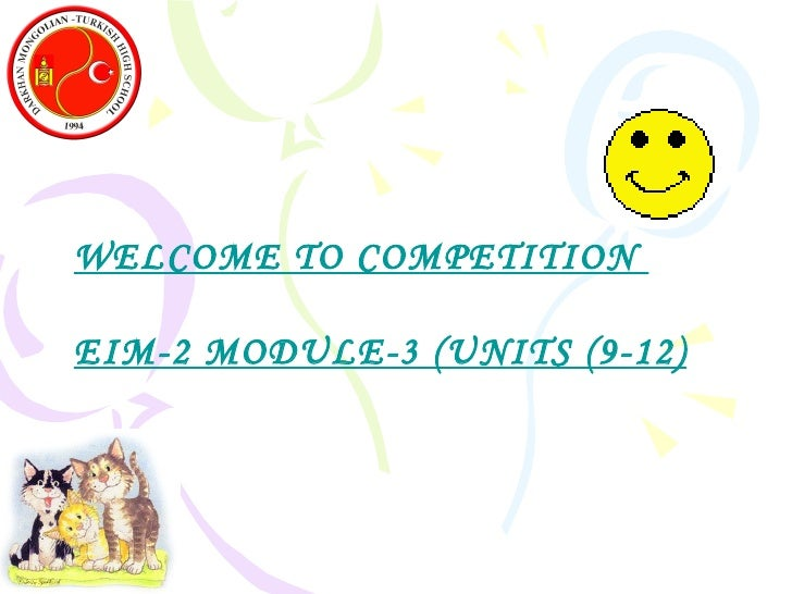 WELCOME TO COMPETITION  EIM-2 MODULE-3 (UNITS (9-12)