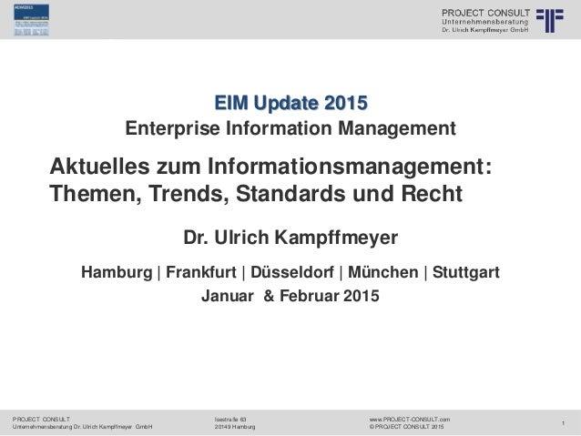 PROJECT CONSULT Unternehmensberatung Dr. Ulrich Kampffmeyer GmbH www.PROJECT-CONSULT.com © PROJECT CONSULT 2015 Isestraße ...