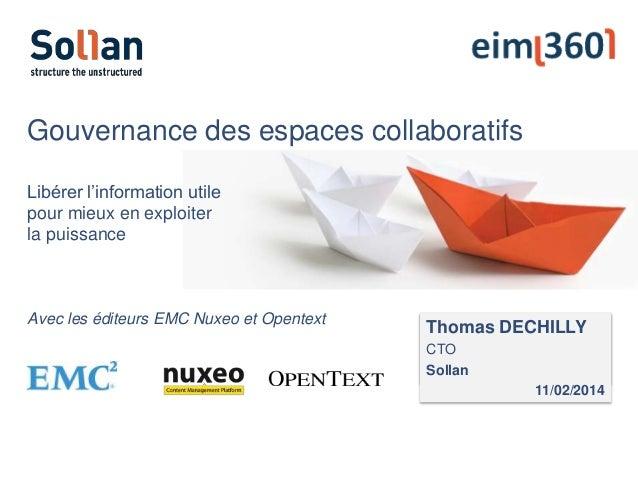Gouvernance des espaces collaboratifs Libérer l'information utile pour mieux en exploiter la puissance  Avec les éditeurs ...