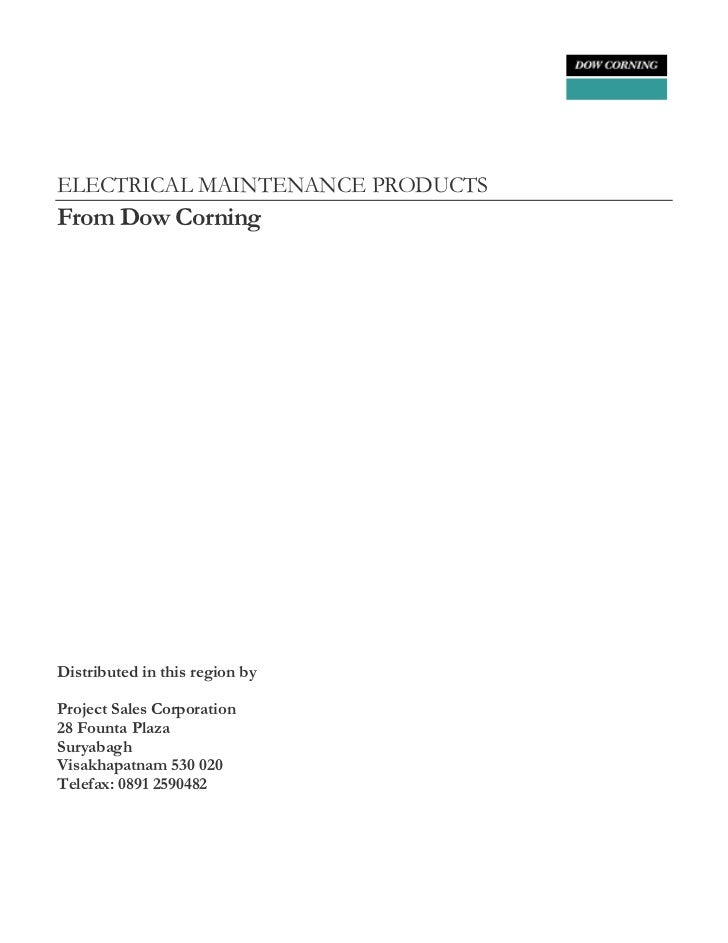 ELECTRICAL MAINTENANCE PRODUCTS From Dow Corning     Distributed in this region by  Project Sales Corporation 28 Founta Pl...