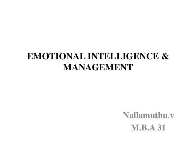 EMOTIONAL INTELLIGENCE &MANAGEMENTNallamuthu.vM.B.A 31