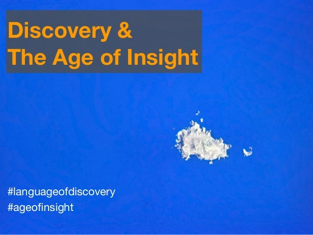 #languageofdiscovery #ageofinsight Discovery & The Age of Insight