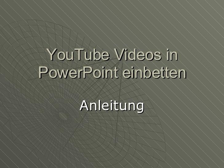 YouTube Videos in PowerPoint einbetten Anleitung