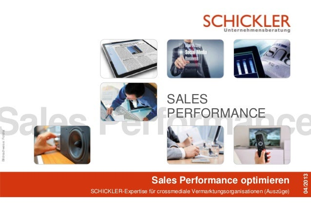 Sales PerformanceSales Performance optimierenSCHICKLER-Expertise für crossmediale Vermarktungsorganisationen (Auszüge)04/2...