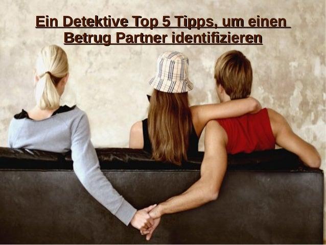 Ein Detektive Top 5 Tipps, um einenEin Detektive Top 5 Tipps, um einen Betrug Partner identifizierenBetrug Partner identif...