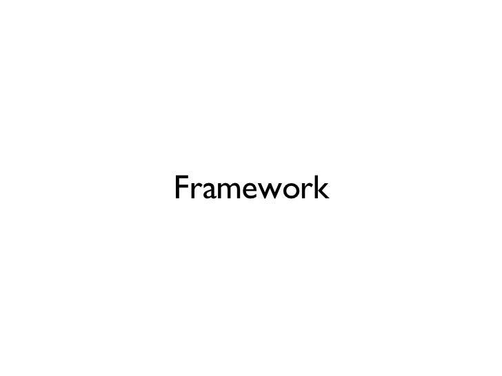 <ul><li>Framework </li></ul>