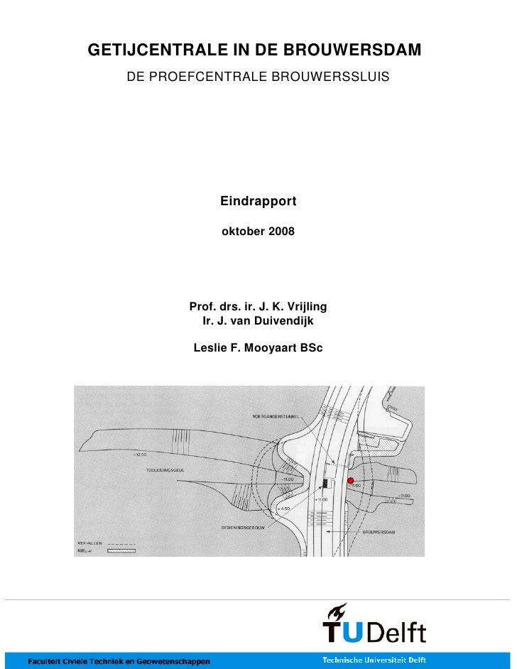 GETIJCENTRALE IN DE BROUWERSDAM   DE PROEFCENTRALE BROUWERSSLUIS                Eindrapport                oktober 2008   ...