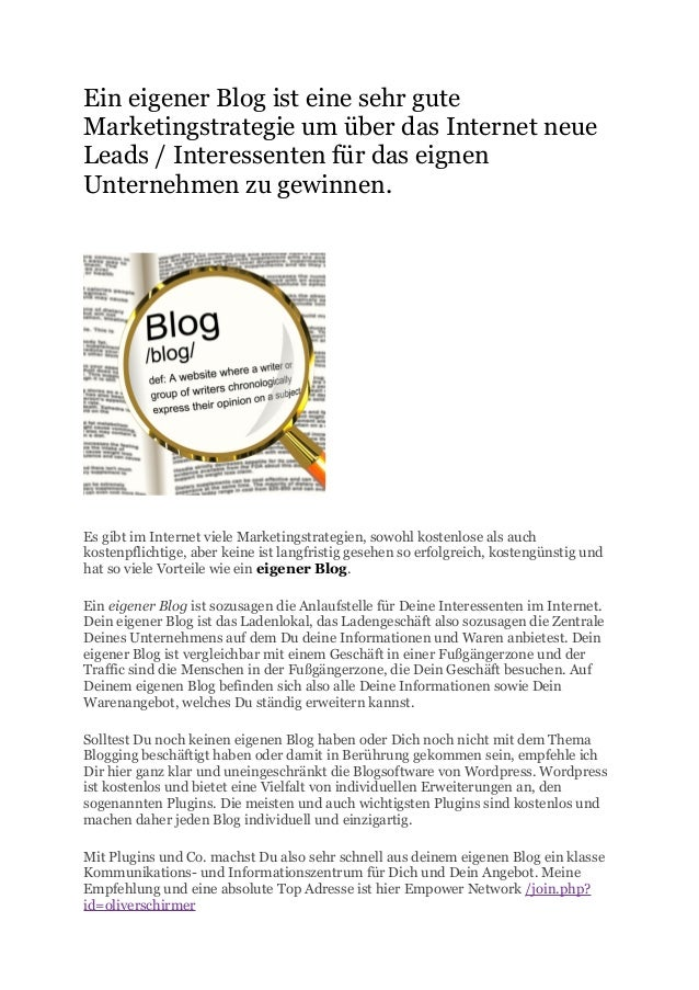 Ein eigener Blog ist eine sehr guteMarketingstrategie um über das Internet neueLeads / Interessenten für das eignenUnterne...