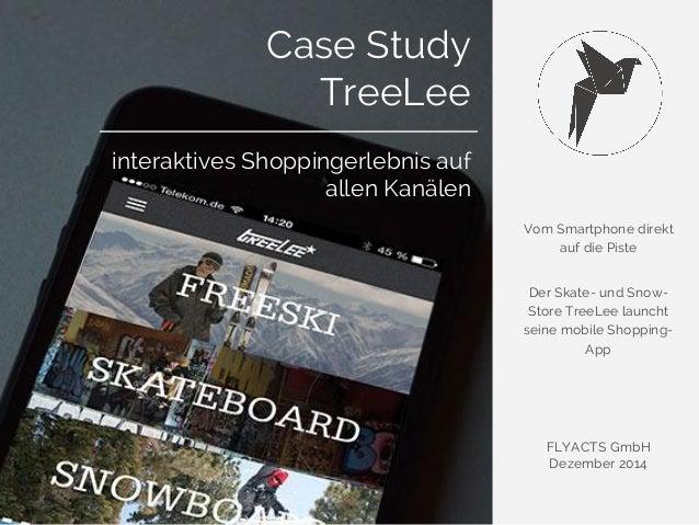 Vom Smartphone direkt  auf die Piste  Der Skate- und Snow-  Store TreeLee launcht  seine mobile Shopping-  App  FLYACTS Gm...