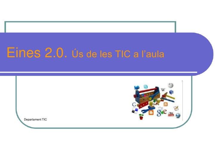 Eines 2.0, L'ús de les TIC a l'aula