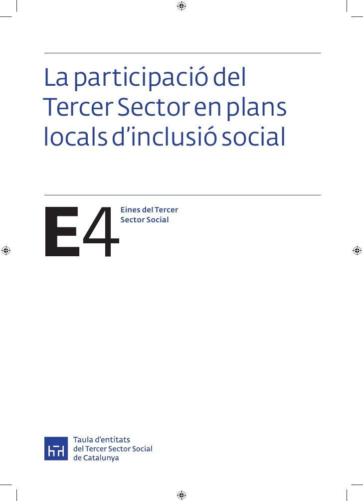 La participació delTercer Sector en planslocals d'inclusió socialE4       Eines del Tercer       Sector Social