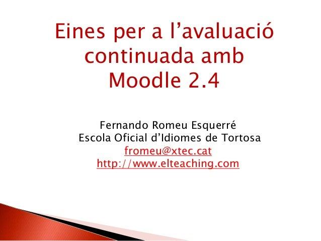 Eines per a l'avaluació continuada amb Moodle 2.4