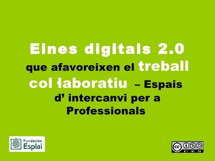 Eines digitals 2.0 que afavoreixen el treball col·laboratiu
