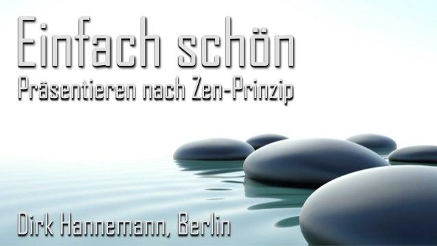 Präsentieren nach Zen-Prinzip Einfach schön Dirk Hannemann, Berlin