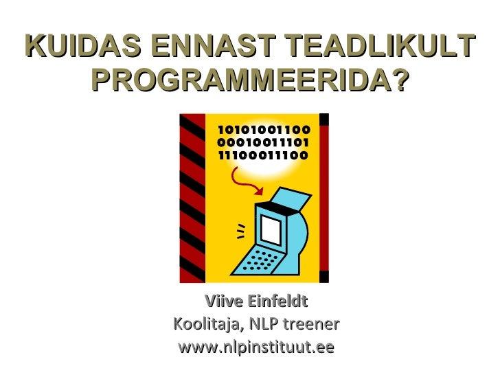 """Viive Einfeldt """"Kuidas ennast teadlikult programmeerida?"""""""