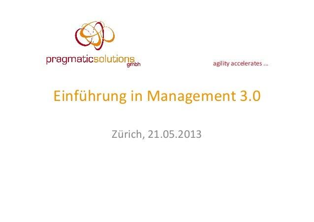 agility accelerates ... Einführung in Management 3.0 Zürich, 21.05.2013