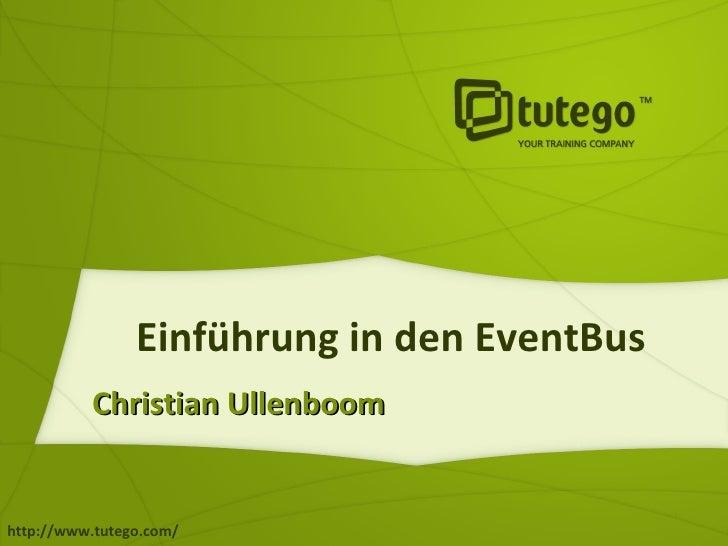 Einführung in den EventBus Christian Ullenboom