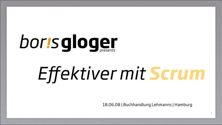 presents     Effektiver mit Scrum         18.06.08 | Buchhandlung Lehmanns | Hamburg                                       ...
