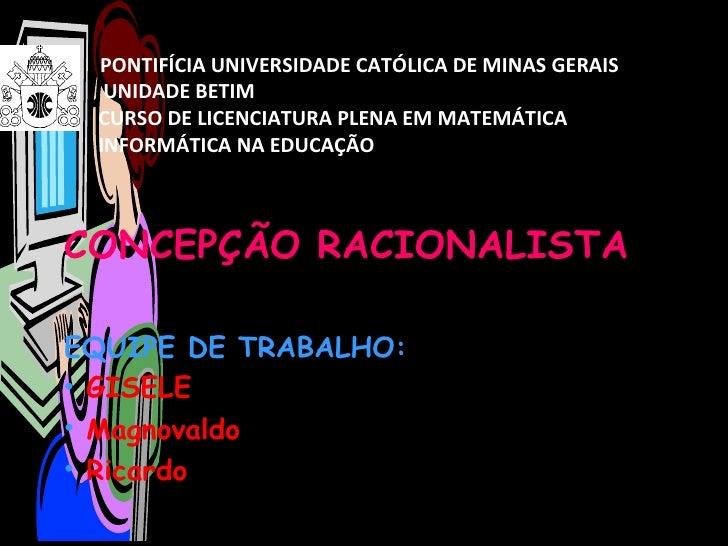 P  PONTIFÍCIA UNIVERSIDADE CATÓLICA DE MINAS GERAIS   UNIDADE BETIM   CURSO DE LICENCIATURA PLENA EM MATEMÁTICA   INFORMÁT...