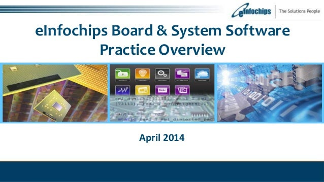 eInfochips Board & System Software Practice Overview April 2014
