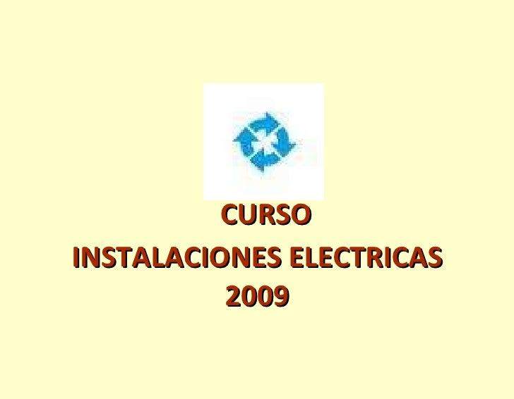 CURSO  INSTALACIONES ELECTRICAS  2009