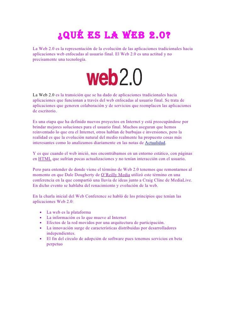 ¿Qué es la Web 2.0? La Web 2.0 es la representación de la evolución de las aplicaciones tradicionales hacia aplicaciones w...