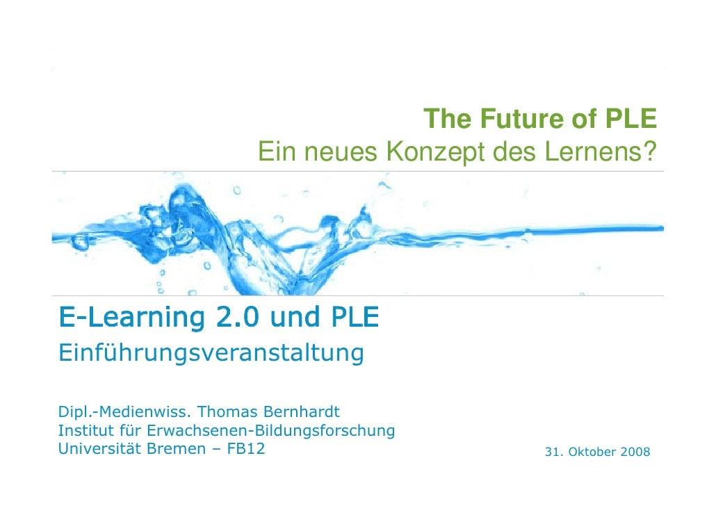 The Future Of PLE - Ein neues Konzept des Lernens?