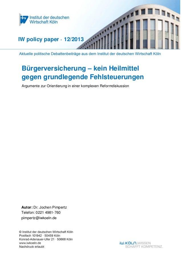 Bürgerversicherung – kein Heilmittel gegen grundlegende Fehlsteuerungen Argumente zur Orientierung in einer komplexen Refo...