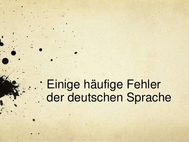 Einige häufige Fehler der deutschen Sprache