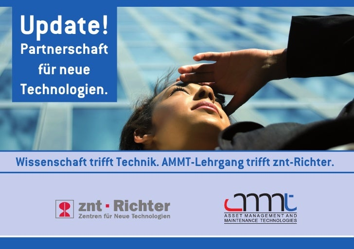 Update!Partnerschaft  für neueTechnologien.Wissenschaft trifft Technik. AMMT-Lehrgang trifft znt-Richter.