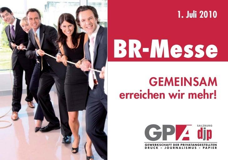 1. Juli 2010    BR-Messe       GEMEINSAM erreichen wir mehr!