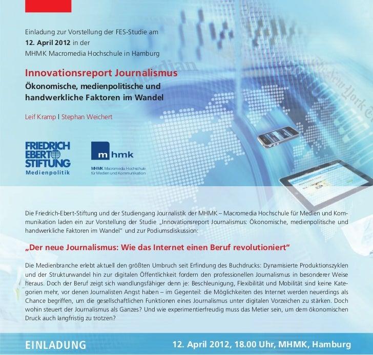 Einladung zur Vorstellung der FES-Studie am12. April 2012 in derMHMK Macromedia Hochschule in HamburgInnovationsreport Jou...
