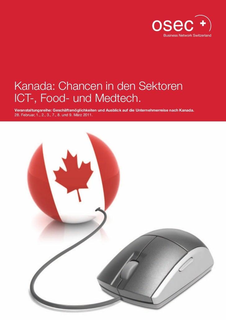 Kanada: Chancen in den SektorenICT-, Food- und Medtech.Veranstaltungsreihe: Geschäftsmöglichkeiten und Ausblick auf die Un...