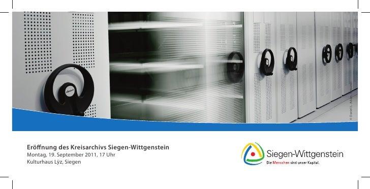 © Daniel L. Adam, KreuztalEröffnung des Kreisarchivs Siegen-WittgensteinMontag, 19. September 2011, 17 UhrKulturhaus Lÿz, ...