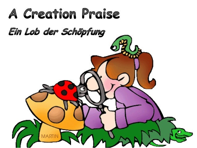 Praise the Lord! Praise the Lord from the heavens; Praise Him, all His angels; Lobt den Herrn im Himmel! Lobt ihn in der H...