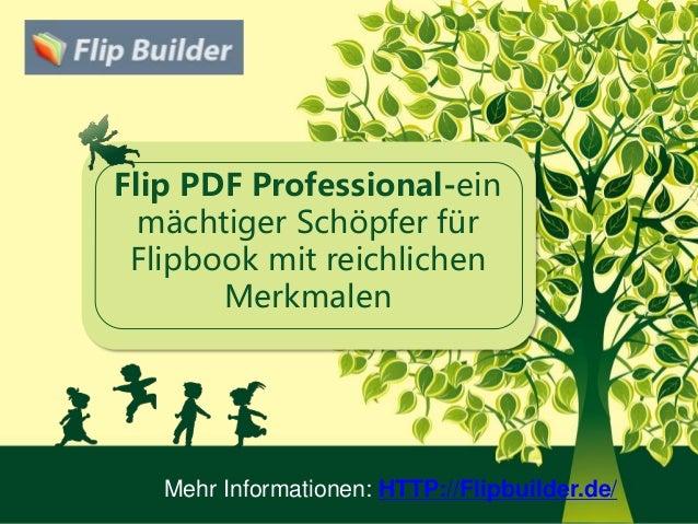 Flip PDF Professional-ein mächtiger Schöpfer für Flipbook mit reichlichen Merkmalen Mehr Informationen: HTTP://Flipbuilder...