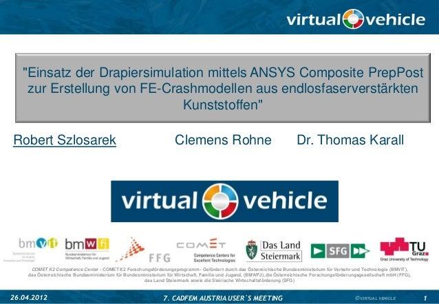 November 2010 126.04.2012 7. CADFEM AUSTRIA USER`S MEETING 1© VIRTUAL VEHICLECOMET K2 Competence Center - COMET K2 Forschu...