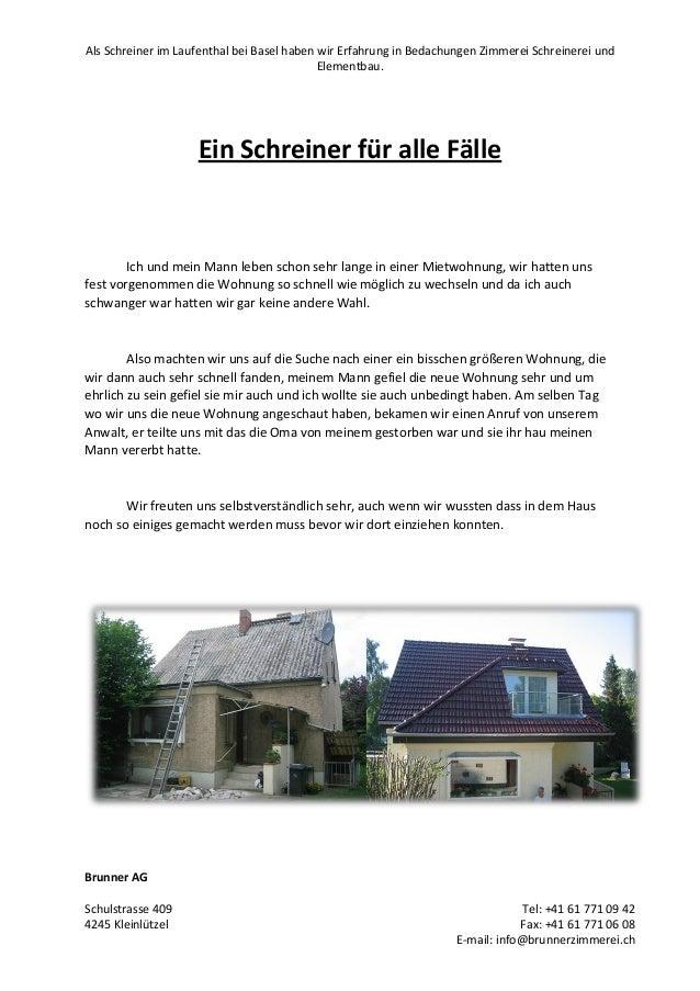 Als Schreiner im Laufenthal bei Basel haben wir Erfahrung in Bedachungen Zimmerei Schreinerei und Elementbau. Brunner AG S...