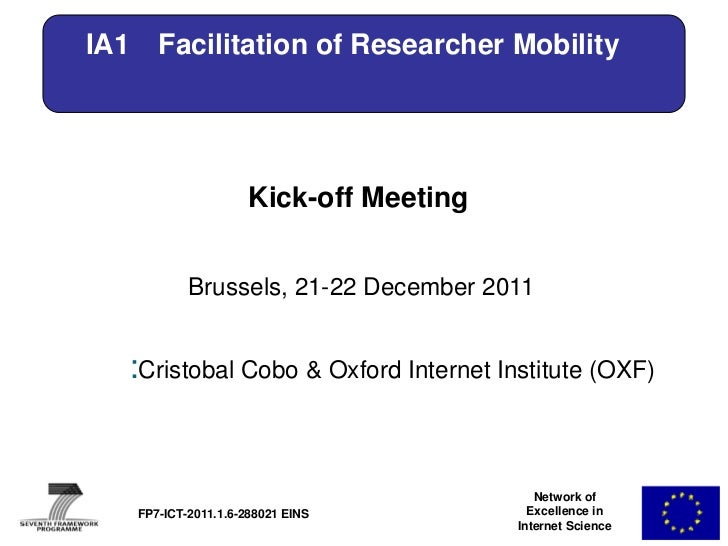 IA1      Facilitation of Researcher Mobility                        Kick-off Meeting              Brussels, 21-22 December...