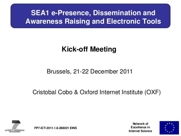 Network of Excellence in Internet Science (SEA1, E-presence, Dissemination and Electronic Tools, C. Cobo, OXF)