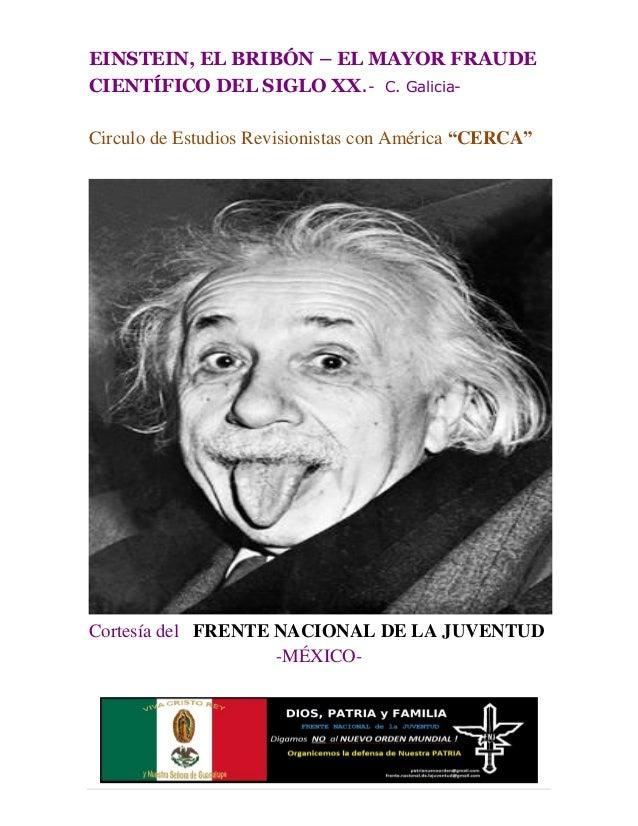 Einstein, el bribón- EL MAYOR FRAUDE CIENTÍFICO DEL SIGLO XX.- C. Galicia-