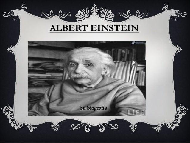 ALBERT EINSTEIN  Su biografía