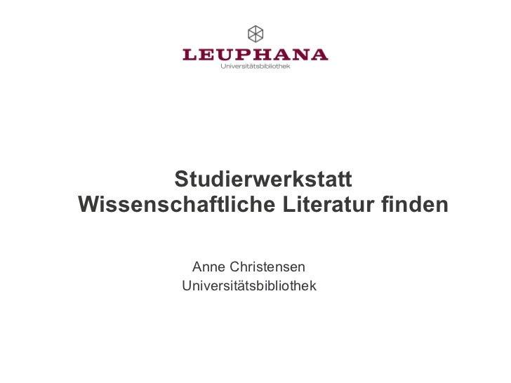 Studierwerkstatt Wissenschaftliche Literatur finden Anne Christensen Universitätsbibliothek