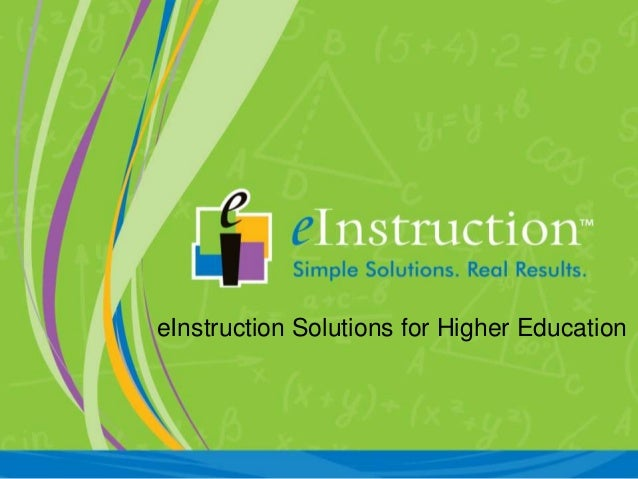 eInstruction Solutions for Higher Education