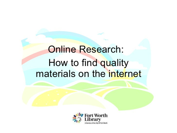 Online Research:  How to find quality materials on the internet