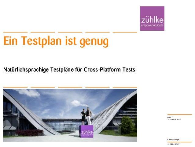 Ein Testplan ist genugNatürlichsprachige Testpläne für Cross-Platform Tests                                               ...