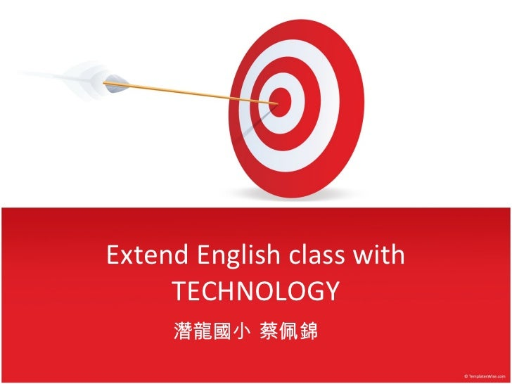 Extend Enlgish learning with TECHNOLOGY
